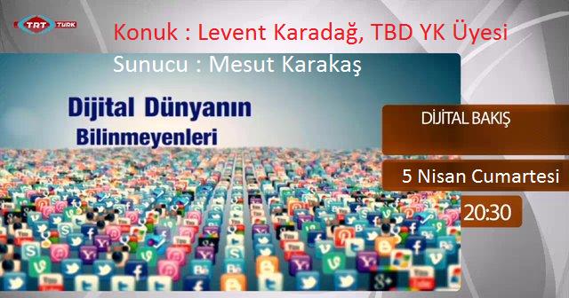 Levent Karadağ TRT Türk Dijital Bakış Program Konuğu